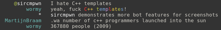"""I say """"I hate C++ templates"""", and the bot responds by writing """"yeah, fuck C++templates!"""" with """"C++ templates"""" displayed in rainbow colors. MartijnBraamfollows up by asking """"number of c++ programmers launched into the sun"""", whichwormy claims is 367880 people as of 2009."""